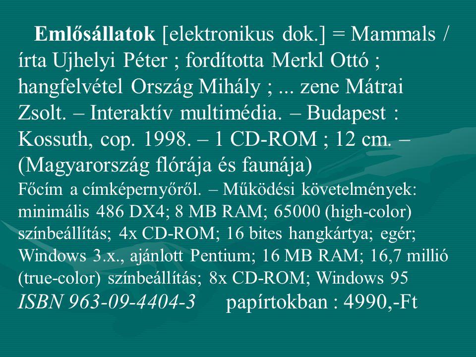 ISBN 963-09-4404-3 papírtokban : 4990,-Ft