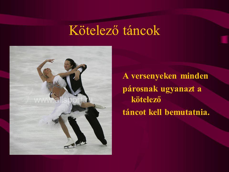 Kötelező táncok A versenyeken minden párosnak ugyanazt a kötelező