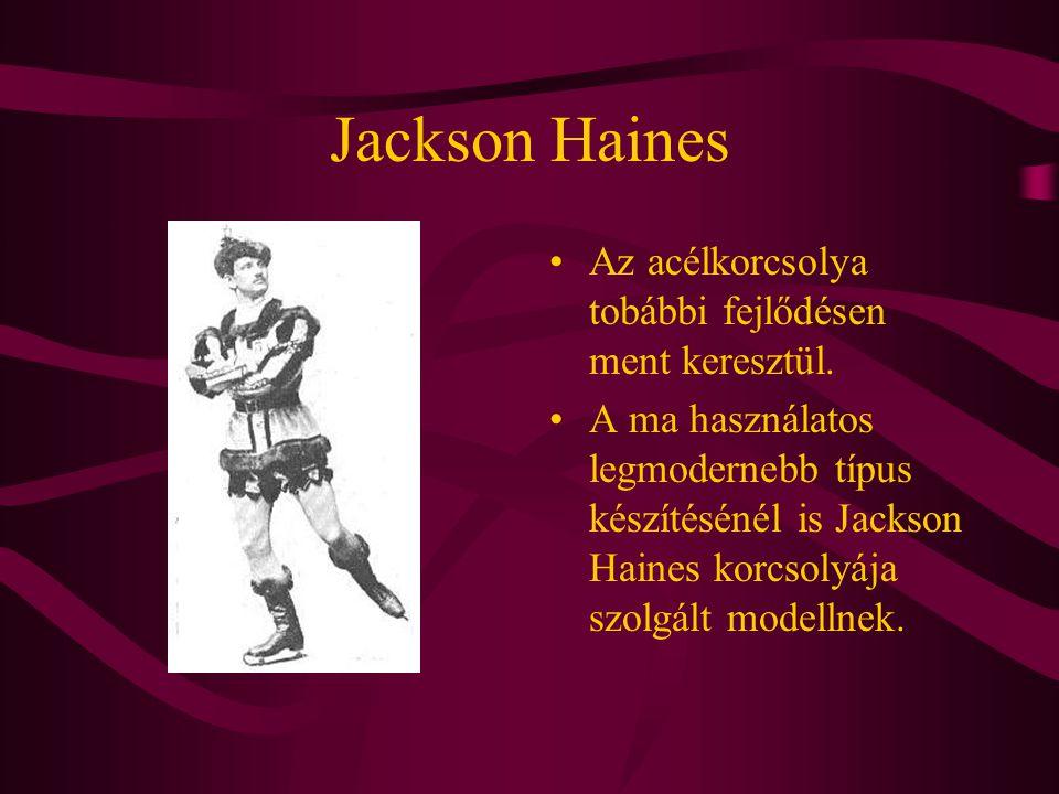 Jackson Haines Az acélkorcsolya tobábbi fejlődésen ment keresztül.