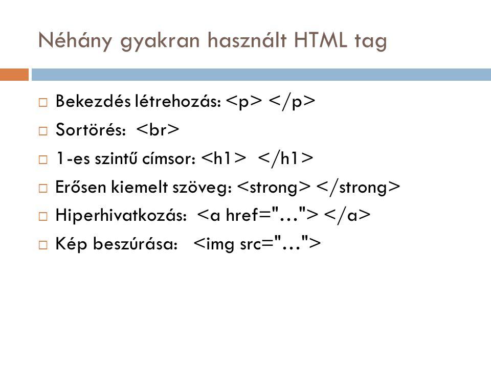 Néhány gyakran használt HTML tag
