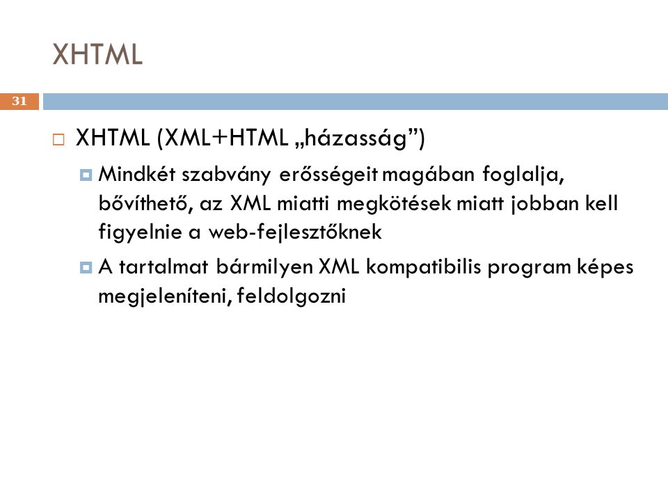 """XHTML XHTML (XML+HTML """"házasság )"""
