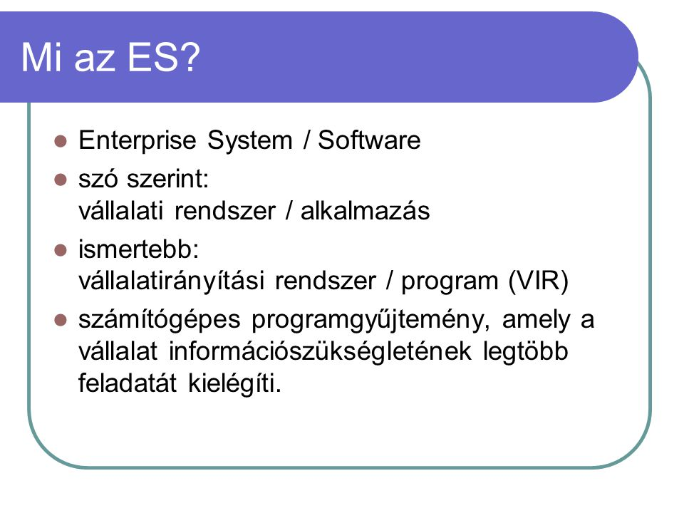 Mi az ES Enterprise System / Software
