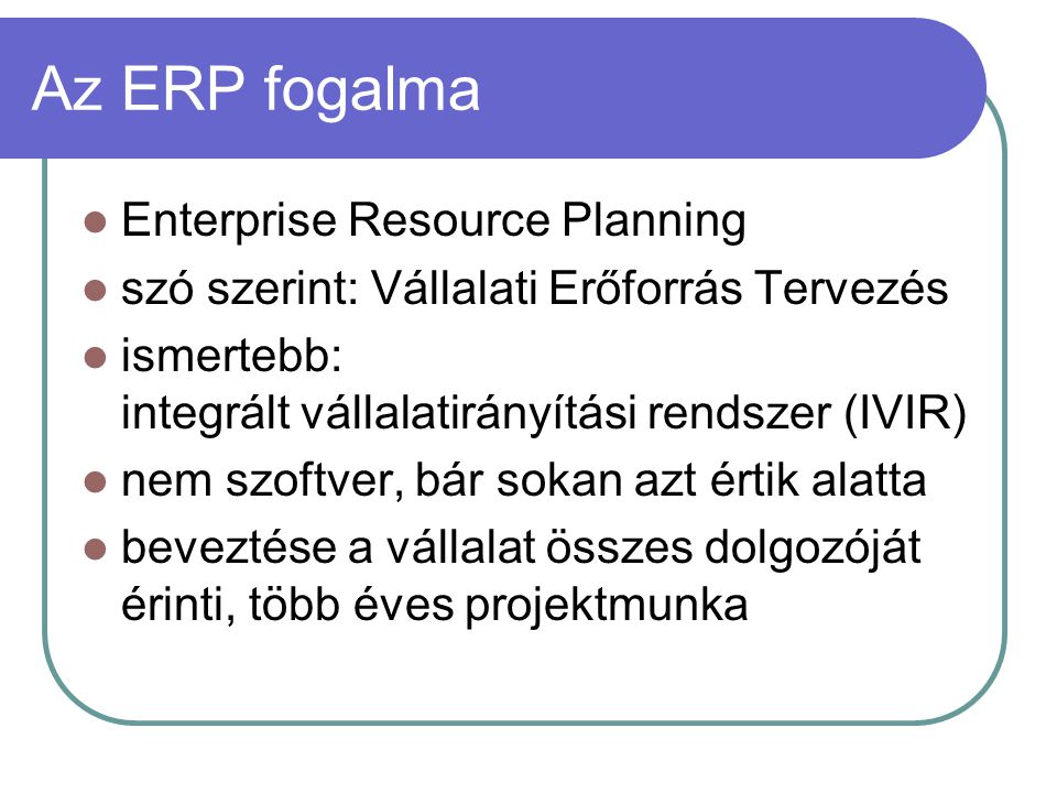 Az ERP fogalma Enterprise Resource Planning
