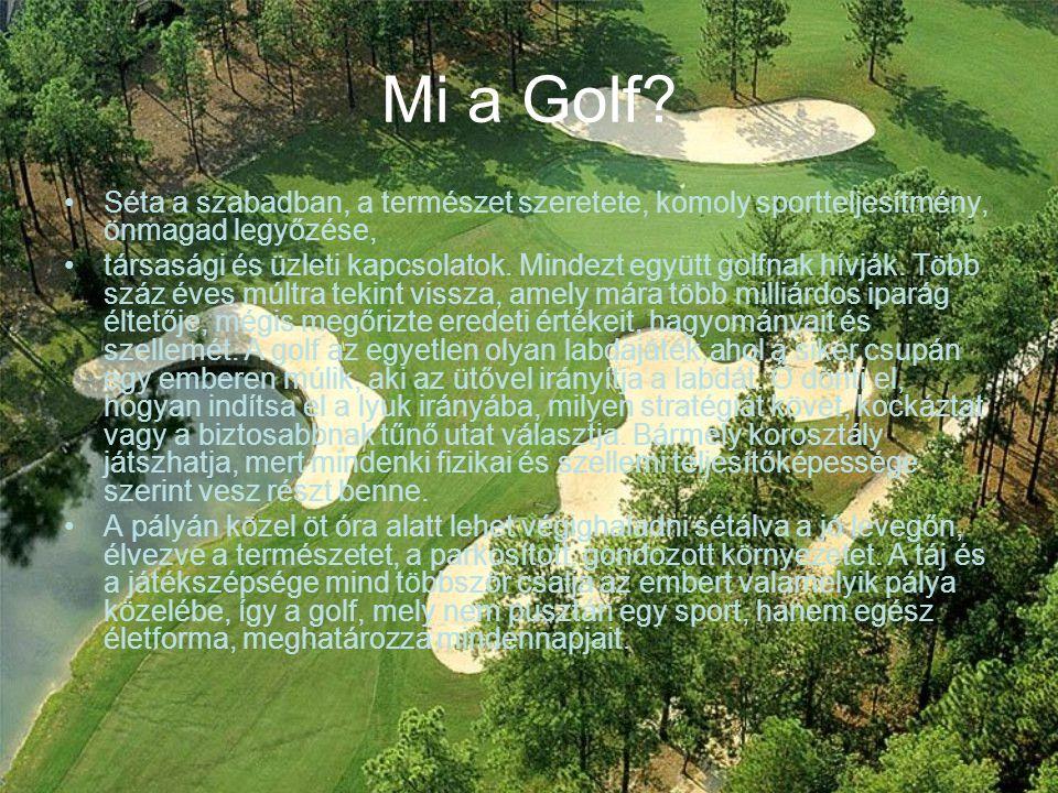 Mi a Golf Séta a szabadban, a természet szeretete, komoly sportteljesítmény, önmagad legyőzése,