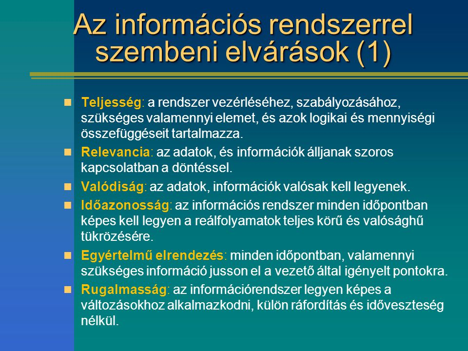 Az információs rendszerrel szembeni elvárások (1)