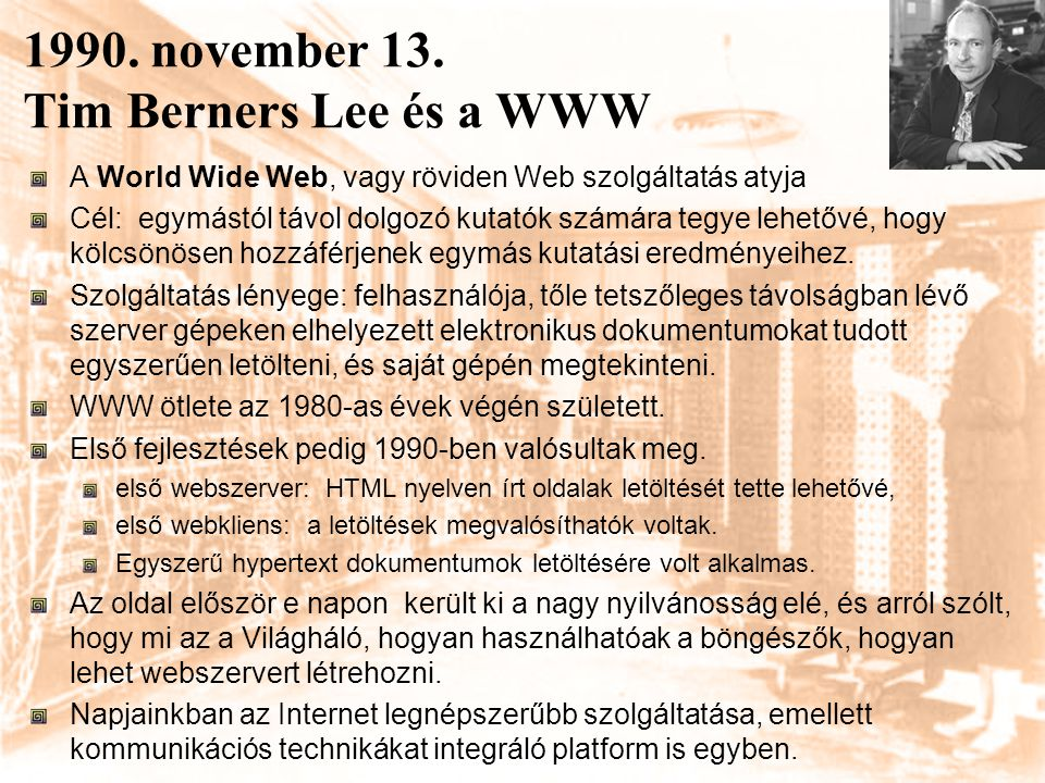 1990. november 13. Tim Berners Lee és a WWW