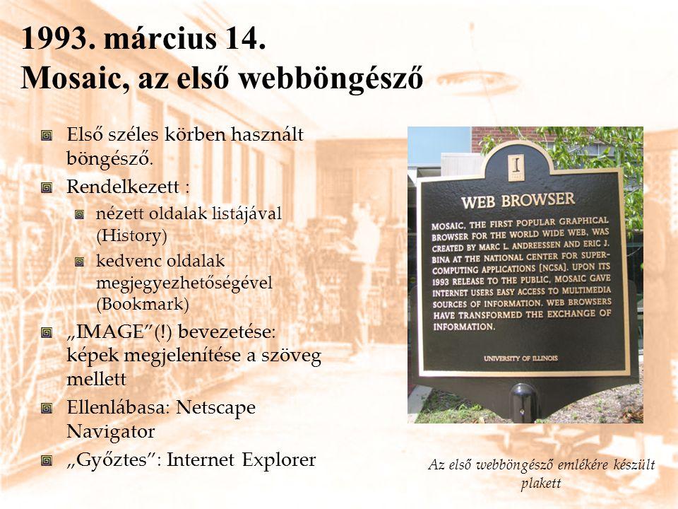 1993. március 14. Mosaic, az első webböngésző