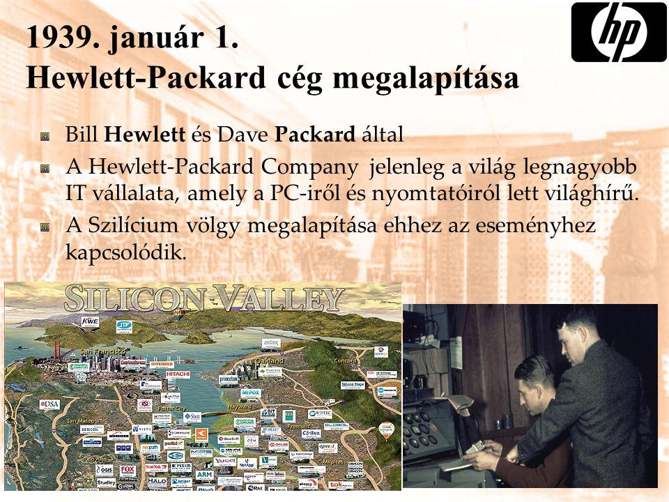 1939. január 1. Hewlett-Packard cég megalapítása