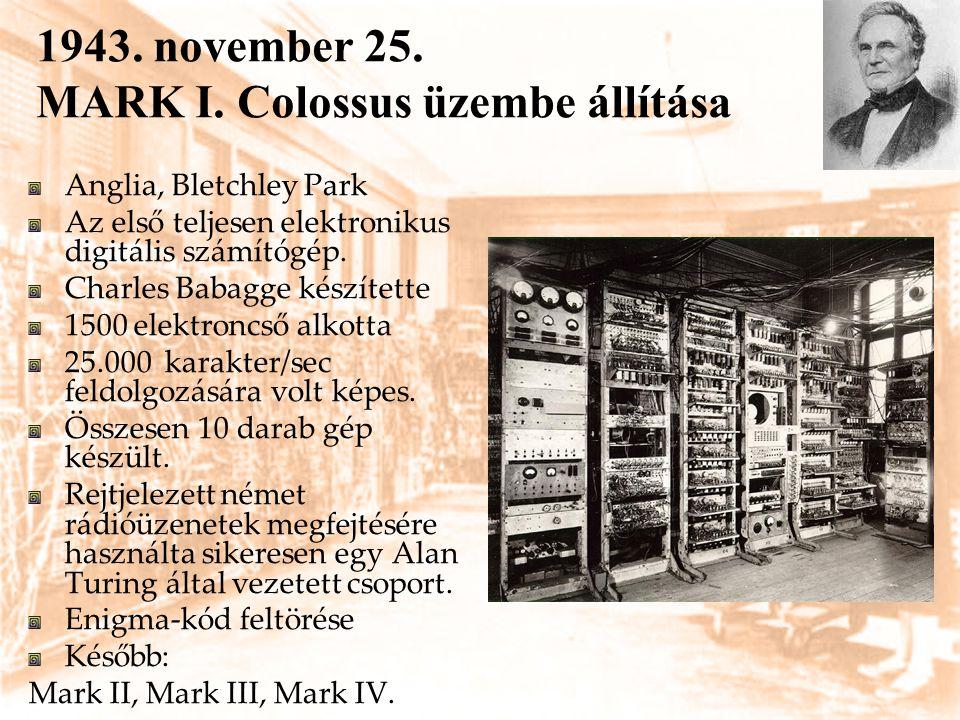 1943. november 25. MARK I. Colossus üzembe állítása