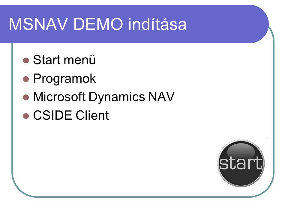 MSNAV DEMO indítása Start menü Programok Microsoft Dynamics NAV