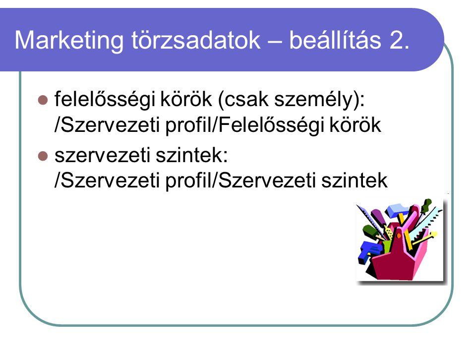 Marketing törzsadatok – beállítás 2.
