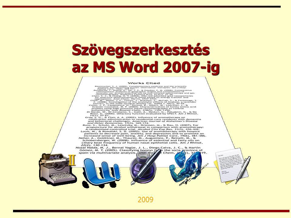 Szövegszerkesztés az MS Word 2007-ig