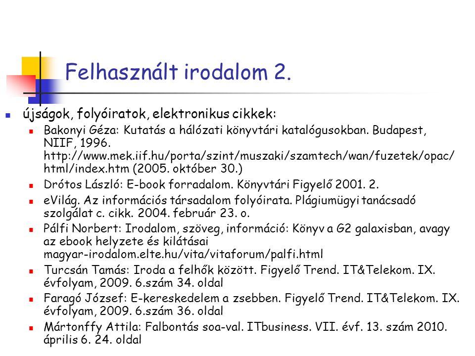 Felhasznált irodalom 2. újságok, folyóiratok, elektronikus cikkek:
