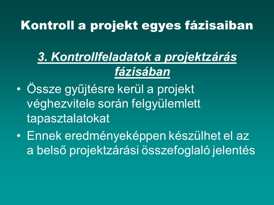 Kontroll a projekt egyes fázisaiban