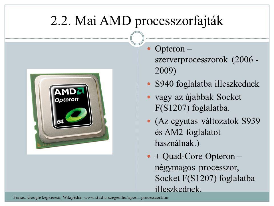 2.2. Mai AMD processzorfajták