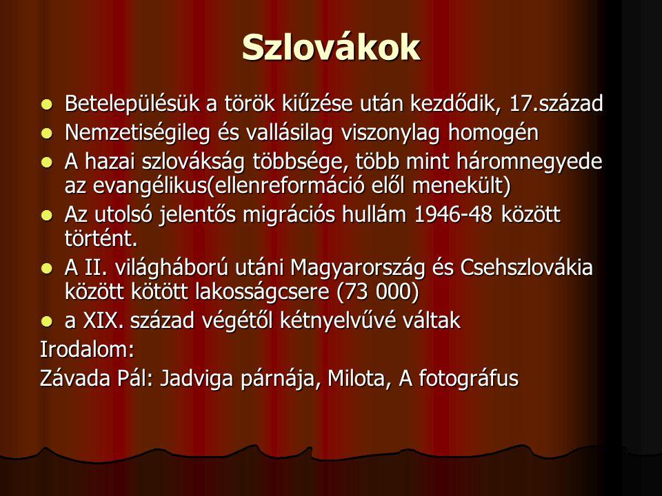 Szlovákok Betelepülésük a török kiűzése után kezdődik, 17.század