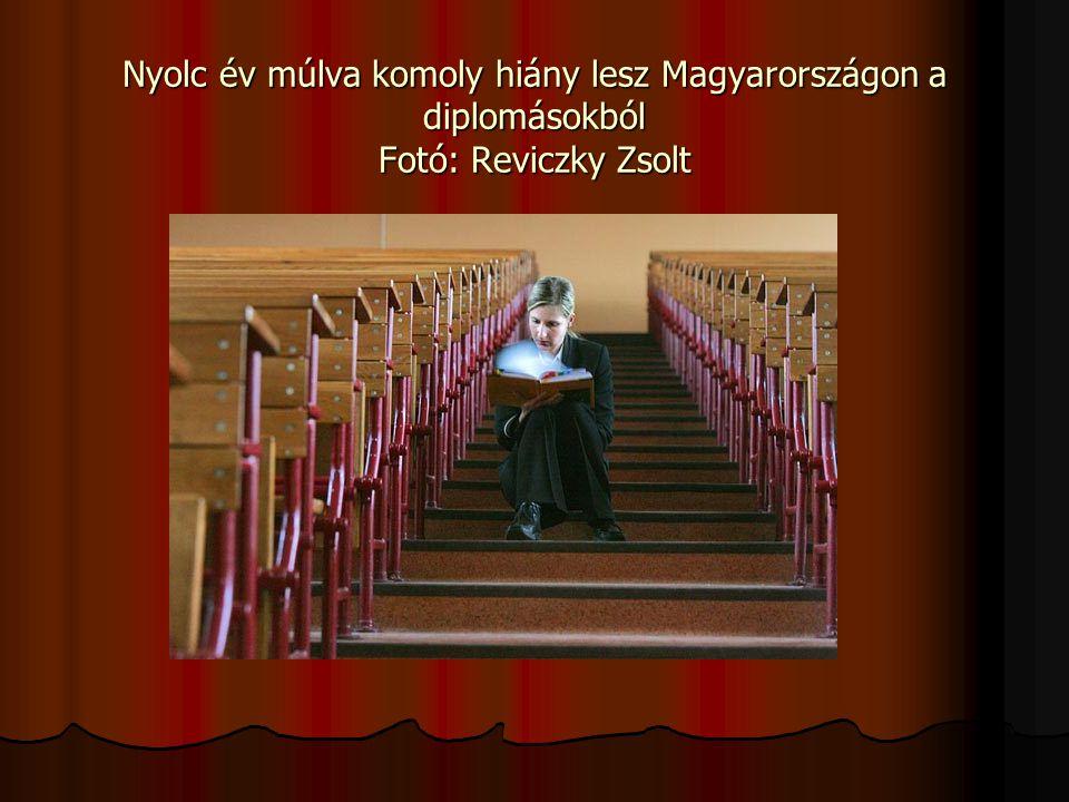 Nyolc év múlva komoly hiány lesz Magyarországon a diplomásokból Fotó: Reviczky Zsolt