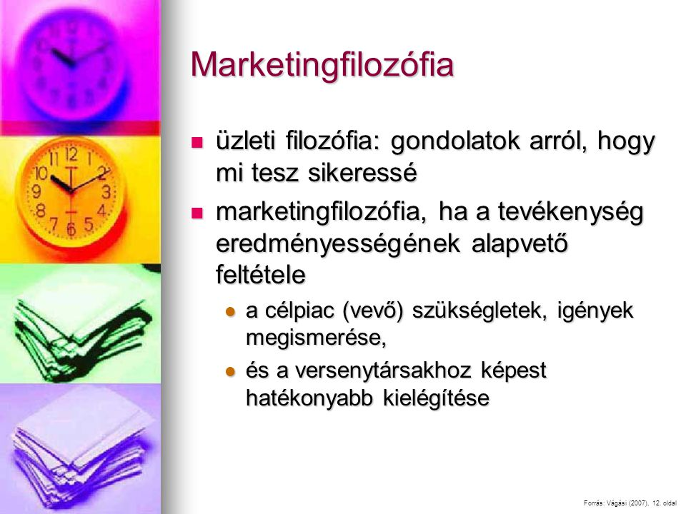Marketingfilozófia üzleti filozófia: gondolatok arról, hogy mi tesz sikeressé.
