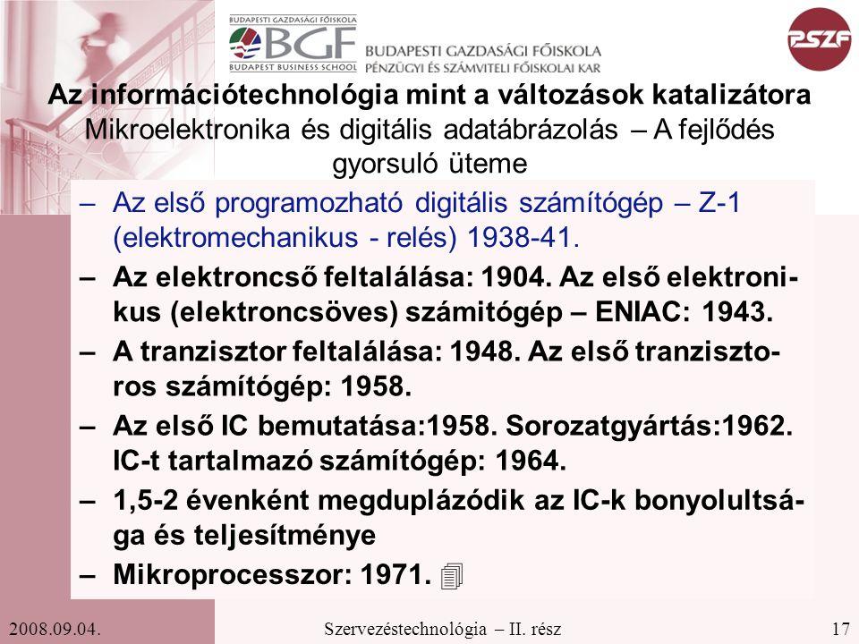 Az információtechnológia mint a változások katalizátora Mikroelektronika és digitális adatábrázolás – A fejlődés gyorsuló üteme