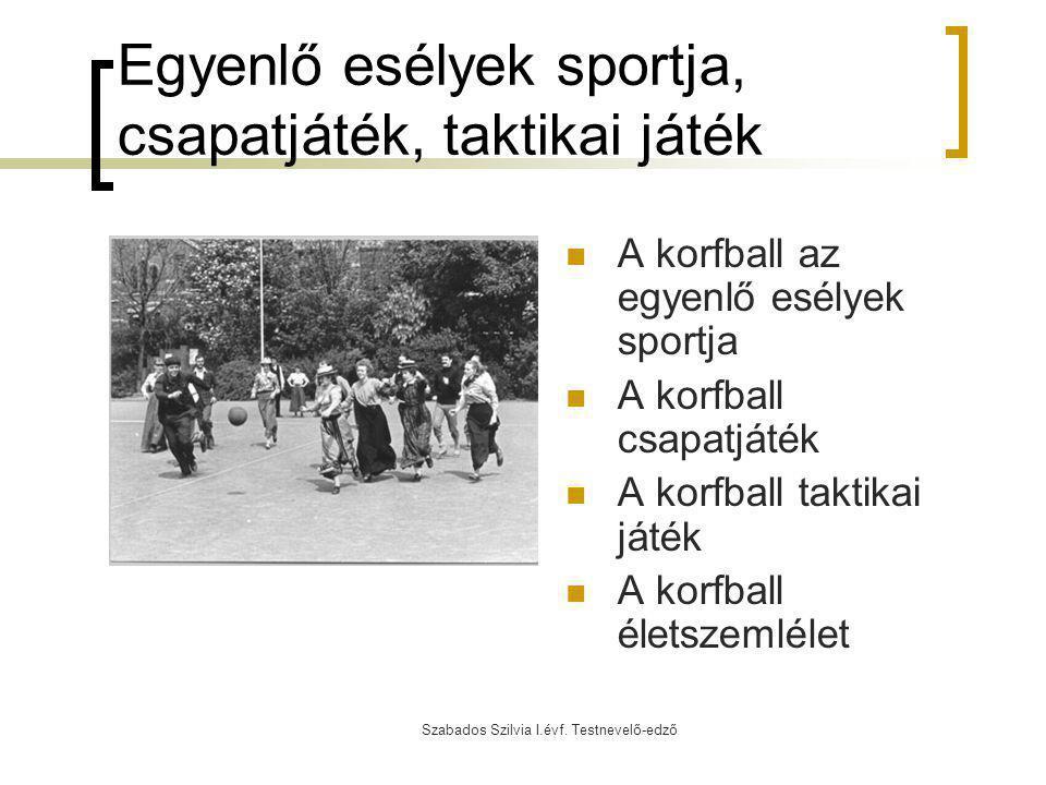Egyenlő esélyek sportja, csapatjáték, taktikai játék
