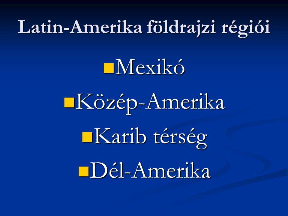 Latin-Amerika földrajzi régiói