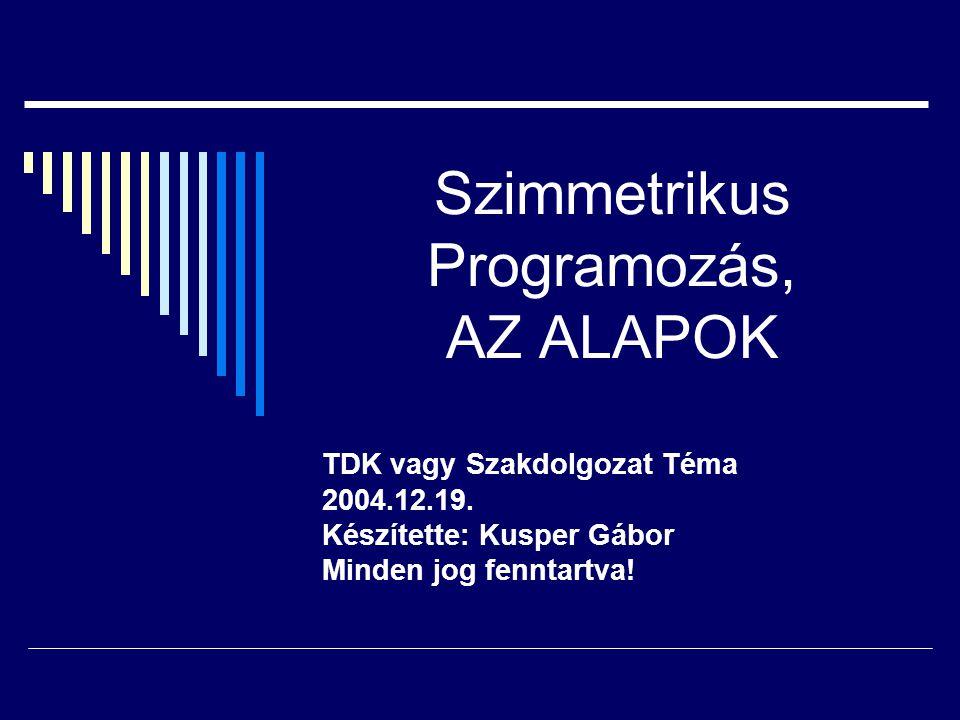 Szimmetrikus Programozás, AZ ALAPOK