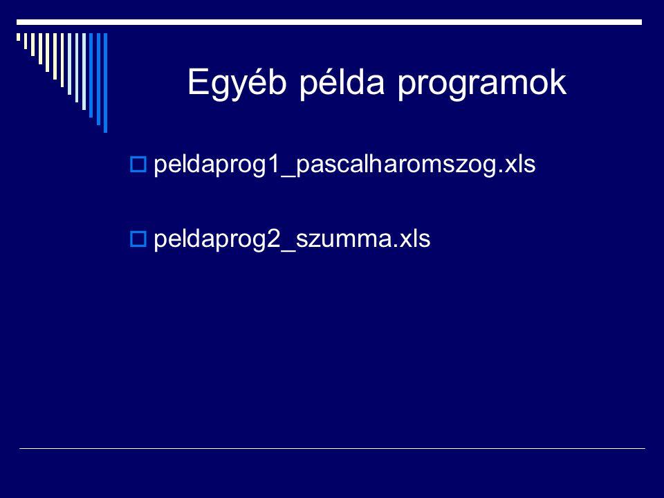 Egyéb példa programok peldaprog1_pascalharomszog.xls