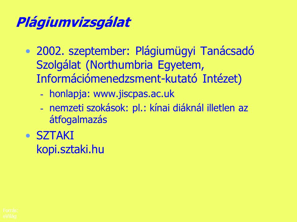 Plágiumvizsgálat 2002. szeptember: Plágiumügyi Tanácsadó Szolgálat (Northumbria Egyetem, Információmenedzsment-kutató Intézet)