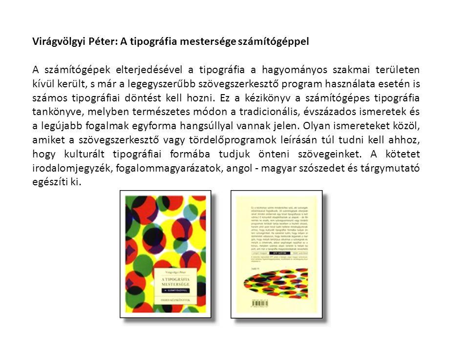 Virágvölgyi Péter: A tipográfia mestersége számítógéppel