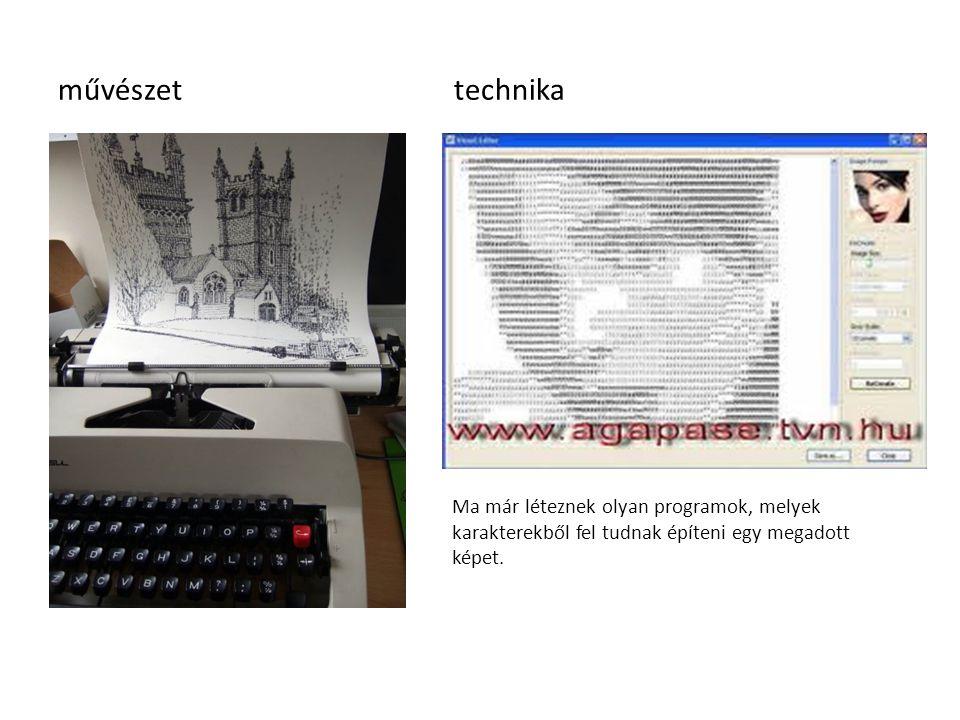művészet technika Ma már léteznek olyan programok, melyek