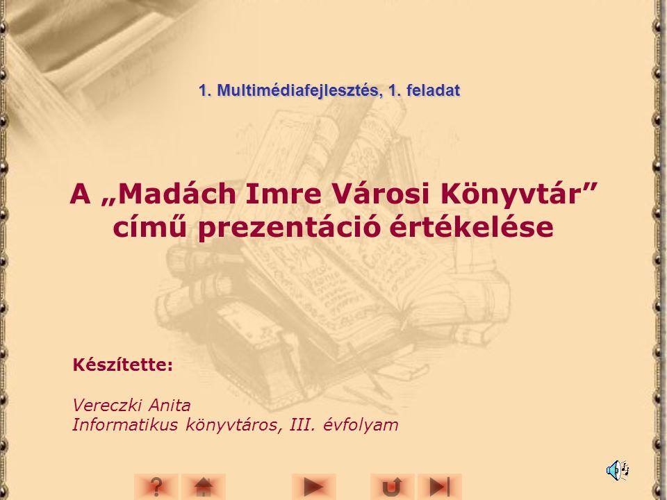 """A """"Madách Imre Városi Könyvtár című prezentáció értékelése"""