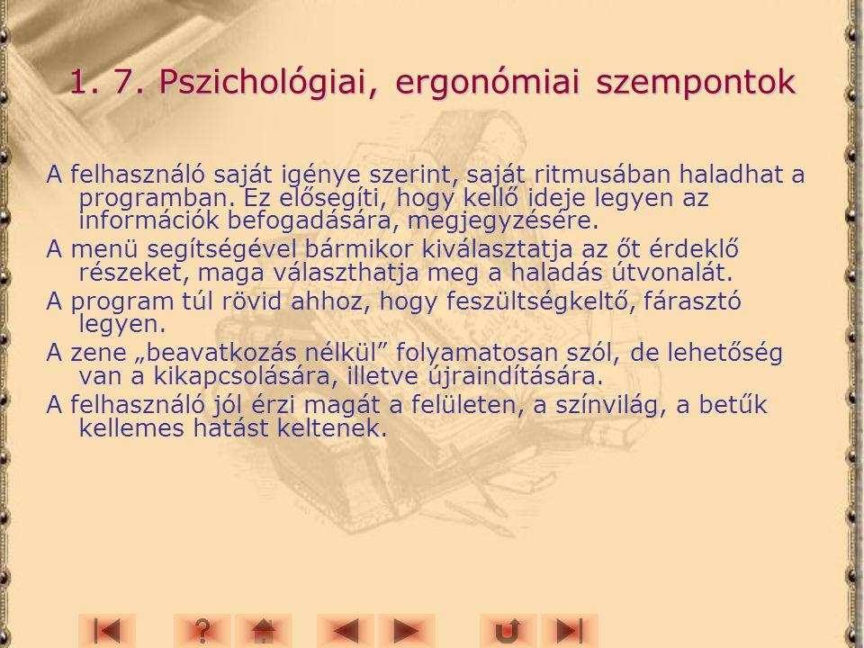 1. 7. Pszichológiai, ergonómiai szempontok