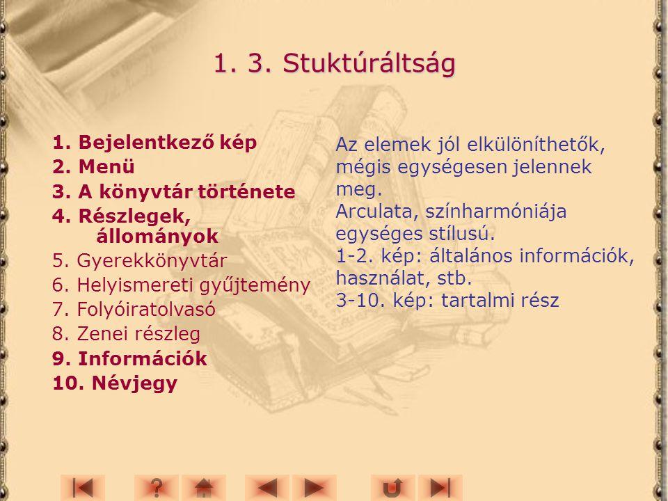 1. 3. Stuktúráltság 1. Bejelentkező kép 2. Menü