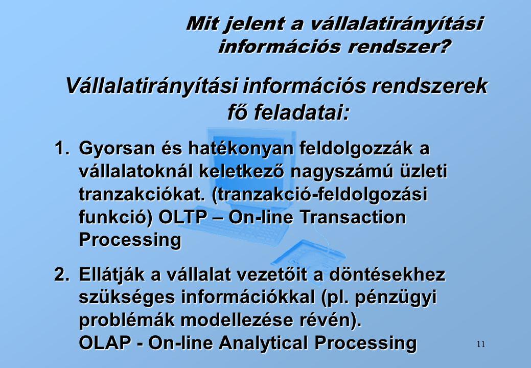 Vállalatirányítási információs rendszerek fő feladatai: