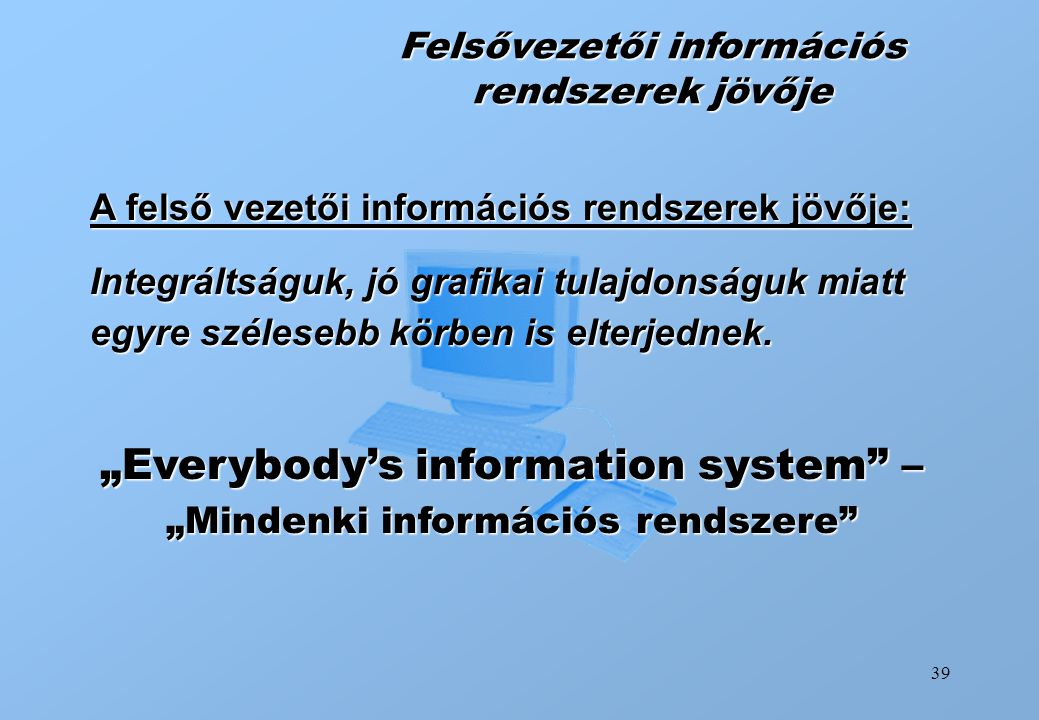"""Everybody's information system – ""Mindenki információs rendszere"