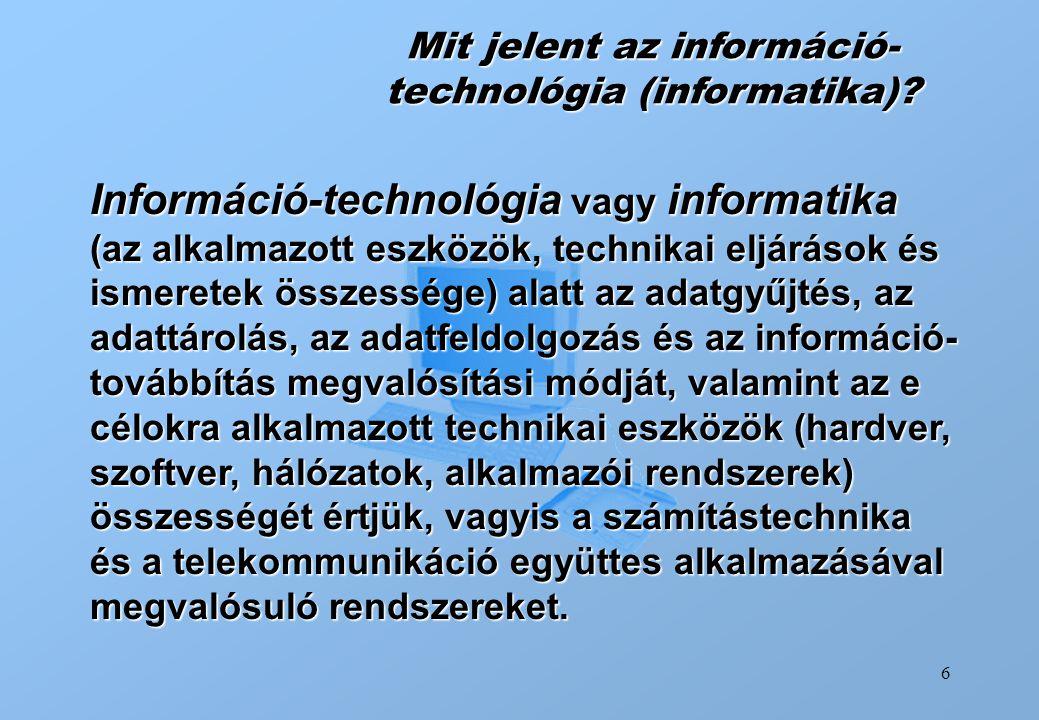 Mit jelent az információ-technológia (informatika)