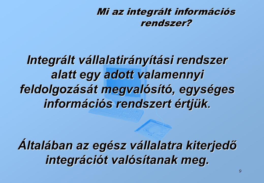 Általában az egész vállalatra kiterjedő integrációt valósítanak meg.