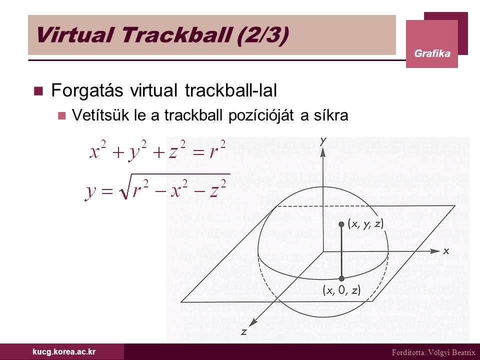 Virtual Trackball (2/3) Forgatás virtual trackball-lal