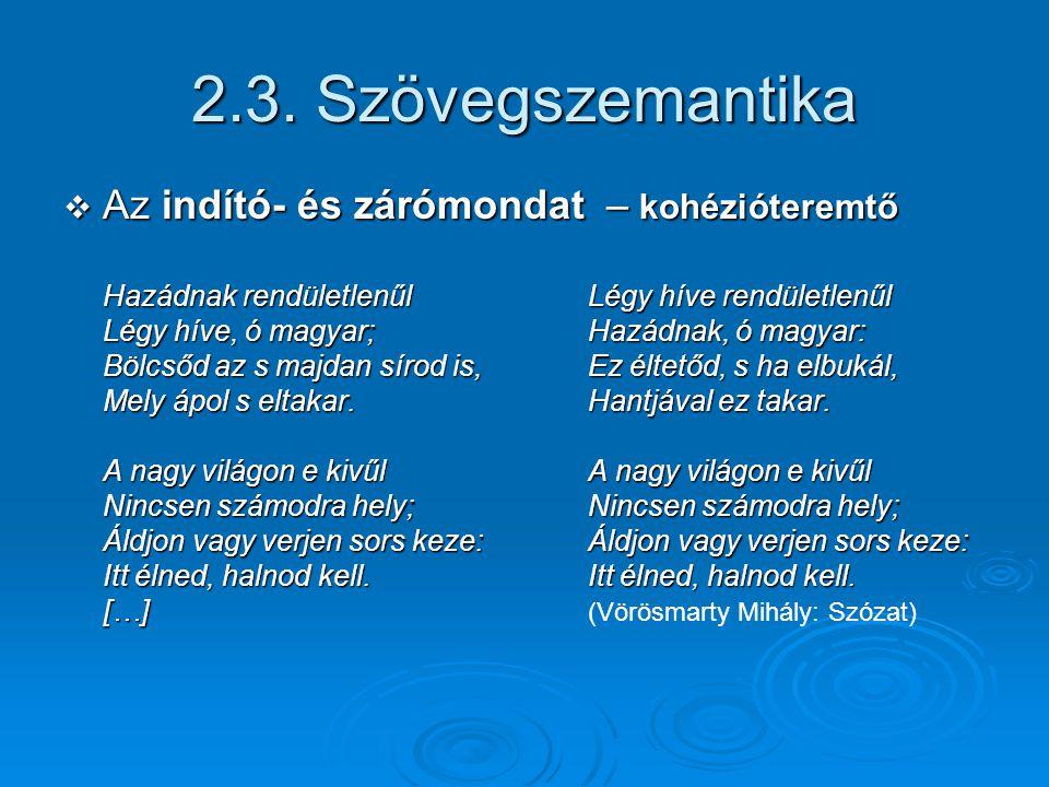 2.3. Szövegszemantika Az indító- és zárómondat – kohézióteremtő