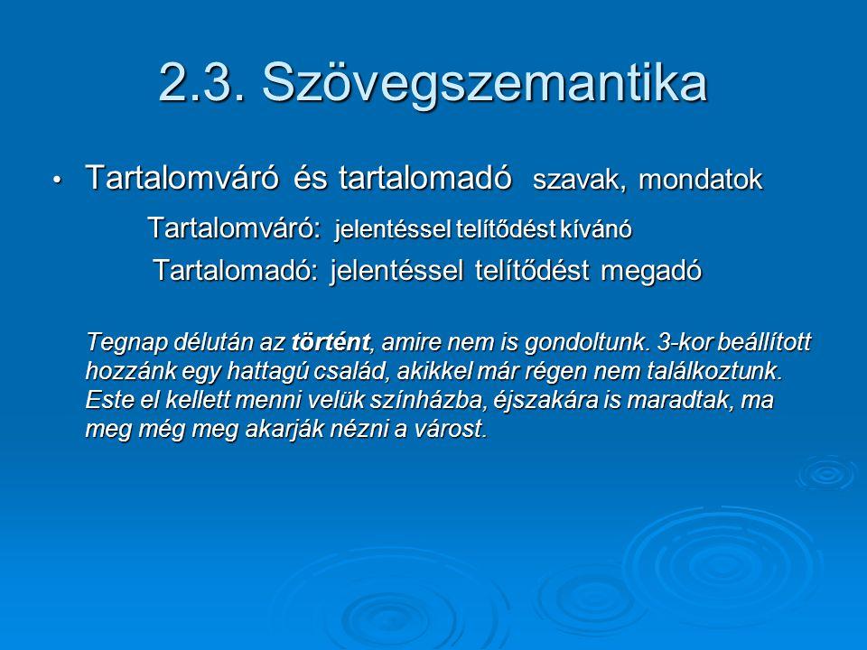 2.3. Szövegszemantika Tartalomváró és tartalomadó szavak, mondatok
