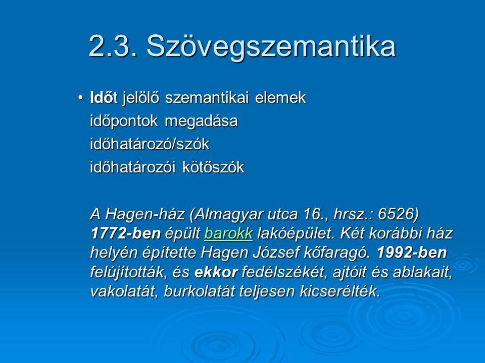 2.3. Szövegszemantika Időt jelölő szemantikai elemek