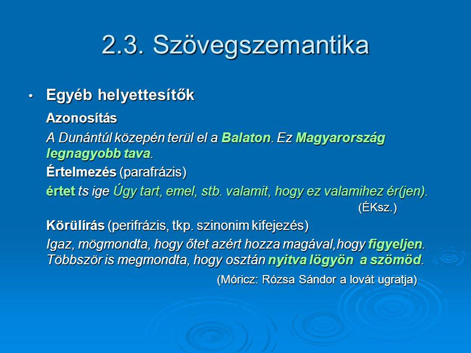 2.3. Szövegszemantika Egyéb helyettesítők Azonosítás