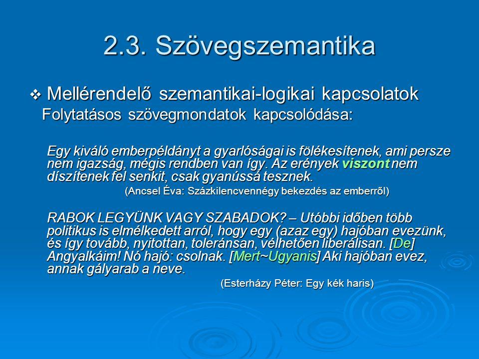 2.3. Szövegszemantika Mellérendelő szemantikai-logikai kapcsolatok