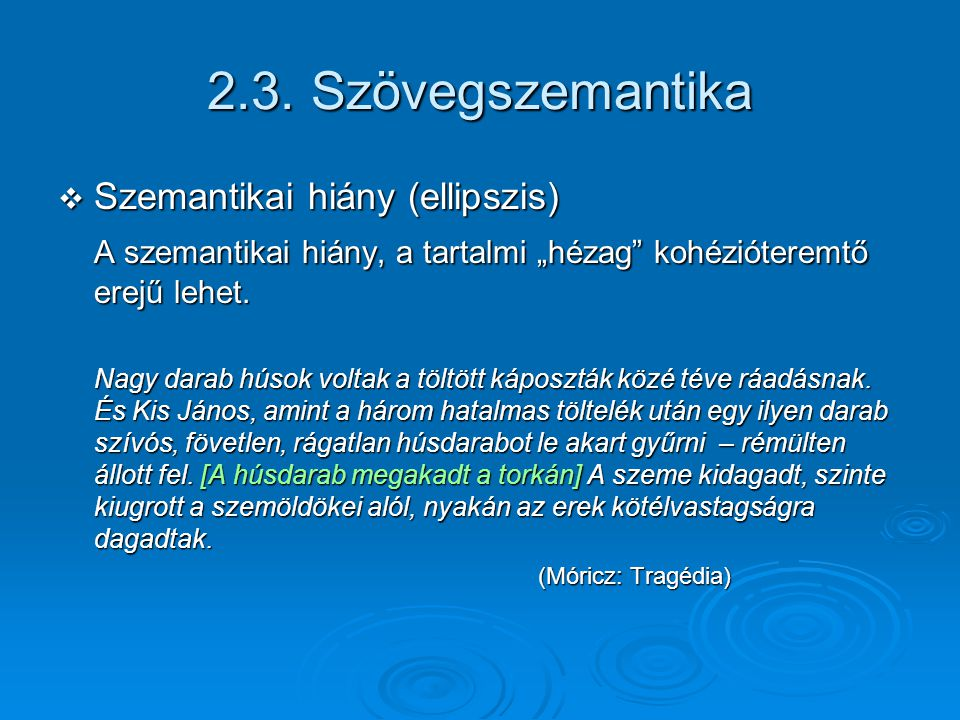 2.3. Szövegszemantika Szemantikai hiány (ellipszis)