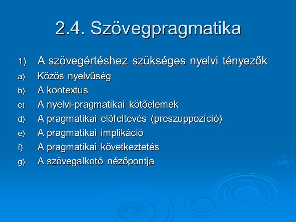 2.4. Szövegpragmatika A szövegértéshez szükséges nyelvi tényezők