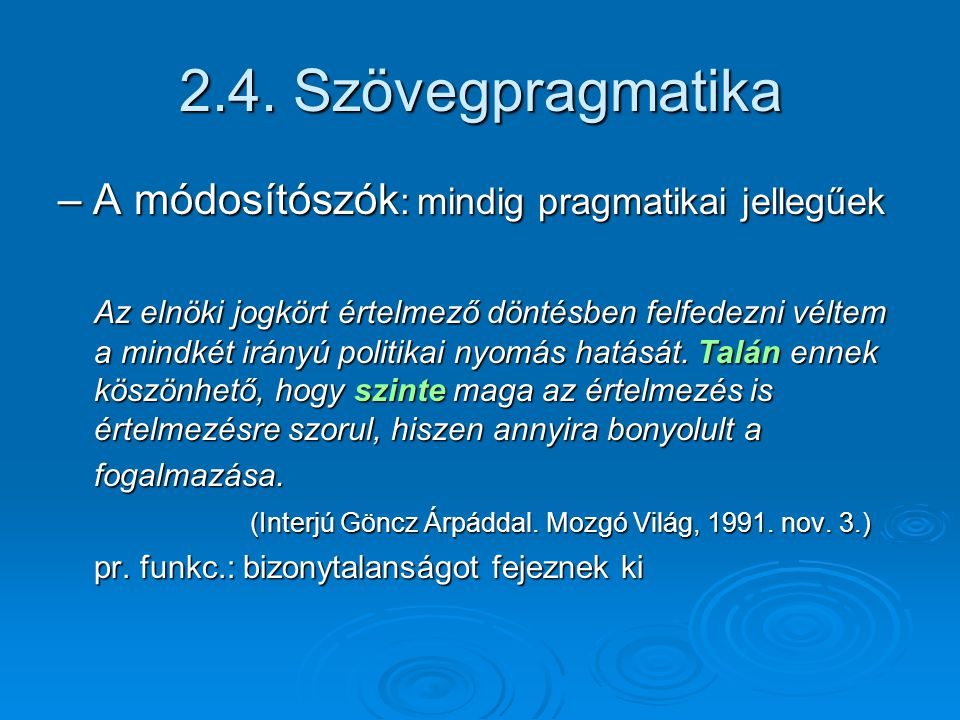 2.4. Szövegpragmatika – A módosítószók: mindig pragmatikai jellegűek