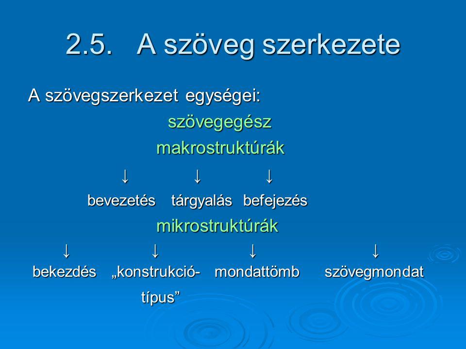 2.5. A szöveg szerkezete A szövegszerkezet egységei: szövegegész