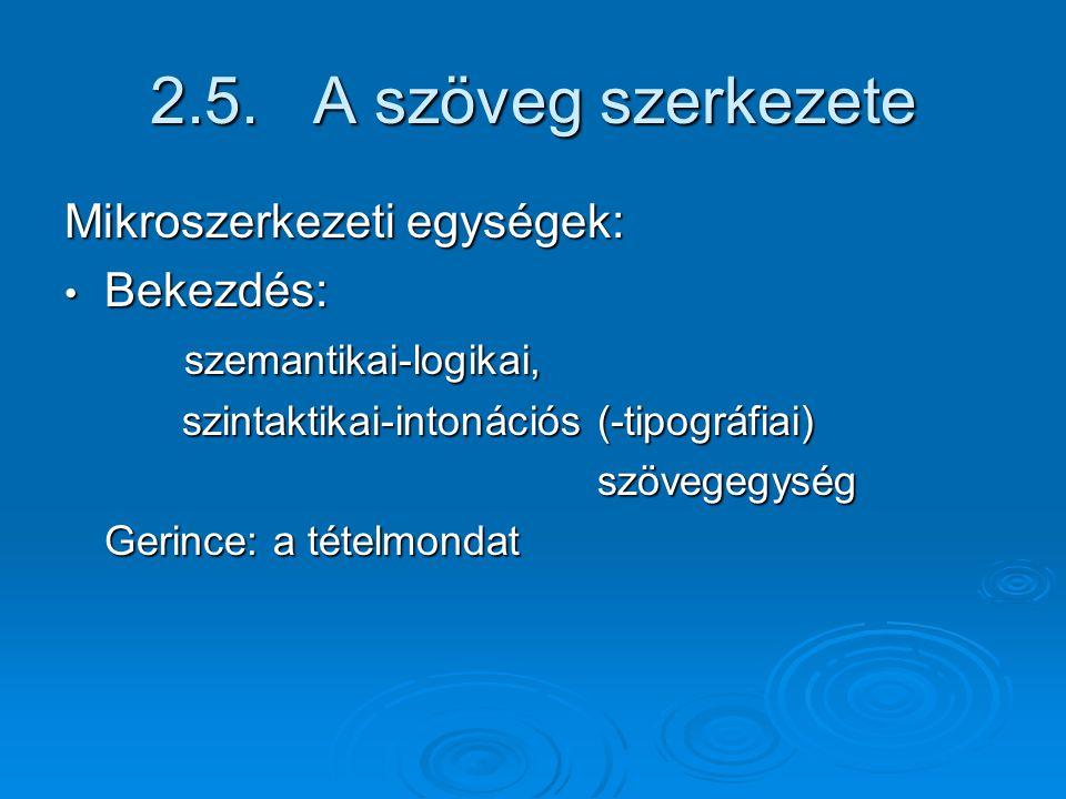 2.5. A szöveg szerkezete Mikroszerkezeti egységek: Bekezdés: