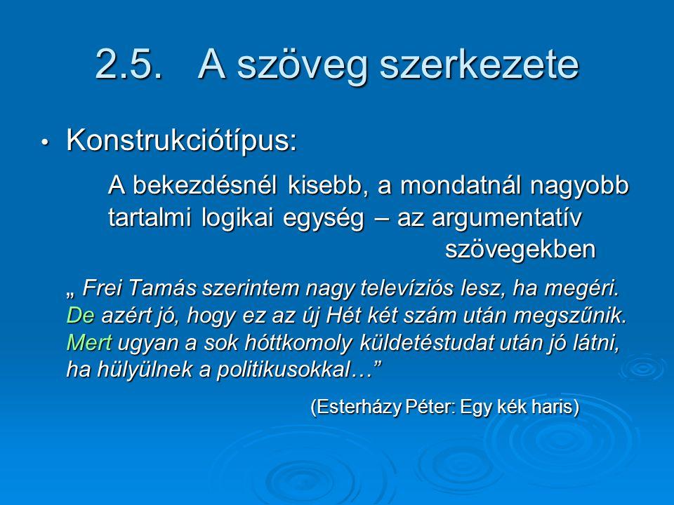 2.5. A szöveg szerkezete Konstrukciótípus:
