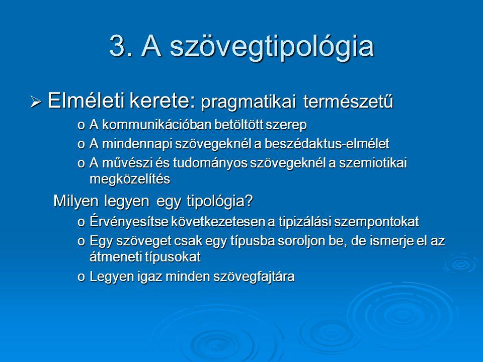 3. A szövegtipológia Elméleti kerete: pragmatikai természetű